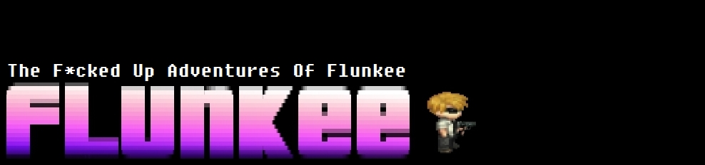 The F*cked Up Adventures Of Flunkee